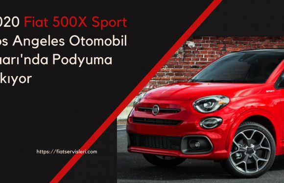 2020 Fiat 500X Sport Los Angeles Otomobil Fuarı'nda Podyuma Çıkıyor