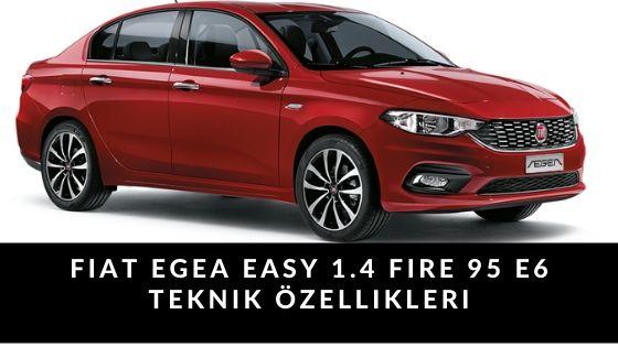 Fiat EGEA EASY 1.4 FIRE 95 E6 Teknik Özellikleri